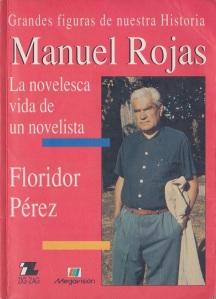 """""""Manuel Rojas, la novelesca vida de un novelista"""", por Floridor Pérez"""